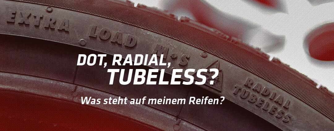 DOT, Radial, Tubeless: Was steht auf meinem Reifen?